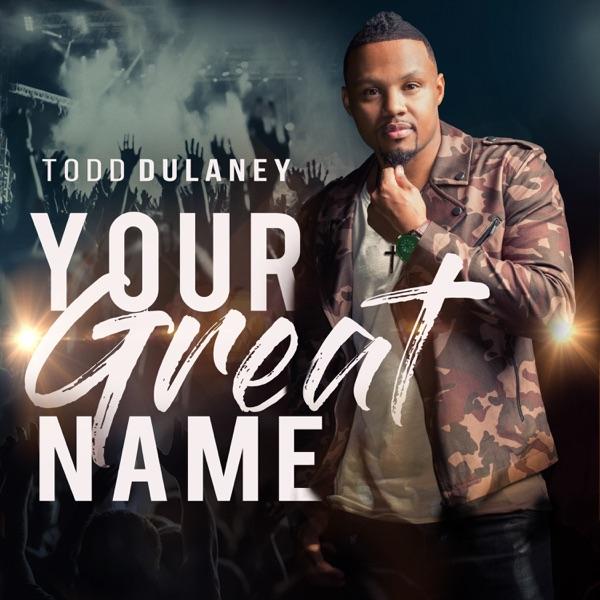 Todd Dulaney - King Of Glory