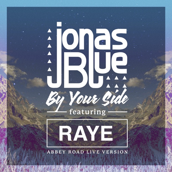 By Your Side (Abbey Road Live Version) [feat. RAYE] - Single