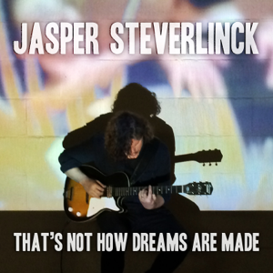 Jasper Steverlinck - That's Not How Dreams Are Made