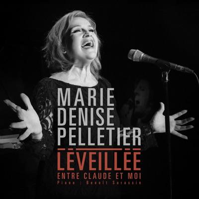 Marie Denise Pelletier– Léveillée, entre Claude et moi