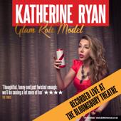 Glam Role Model-Katherine Ryan