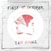 Ten Hours - First of October