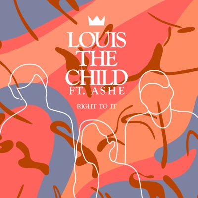 Right To It (feat. Ashe) - Louis The Child song