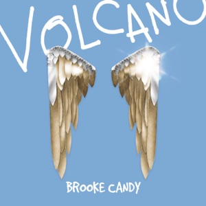 Brooke Candy - Volcano