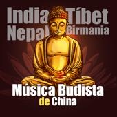 Música Budista de China, India, Tíbet, Nepal, Birmania: Templos Zen de Meditación, Experimenta la Verdadera Música Budista