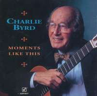 Charlie Byrd - Moments Like This artwork