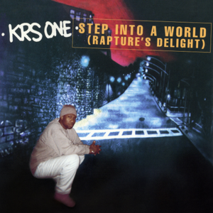 KRS-One - Step Into a World (Rapture's Delight) [Radio Edit]