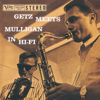 Getz Meets Mulligan In Hi-Fi - Stan Getz & Gerry Mulligan