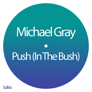 Michael Gray - Push (In the Bush) [Club Mix]