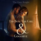 The Sun, The Girl & Goodbye (Unabridged)