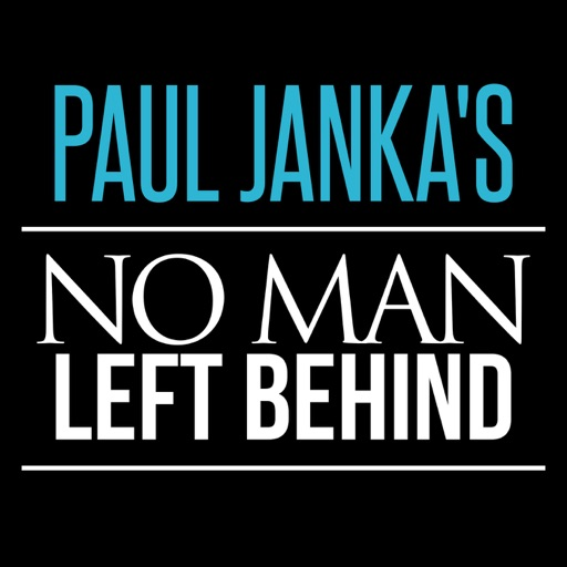 Cover image of Paul Janka's No Man Left Behind Podcast