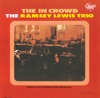 "Ramsey Lewis Trio - The ""In"" Crowd"