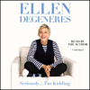Ellen DeGeneres - Seriously...I'm Kidding  artwork
