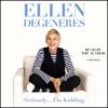Ellen DeGeneres - Seriously...I'm Kidding  artwork