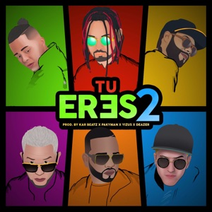 Tu Eres 2 (feat. Lyan, Sou & Casper Magico) - Single Mp3 Download