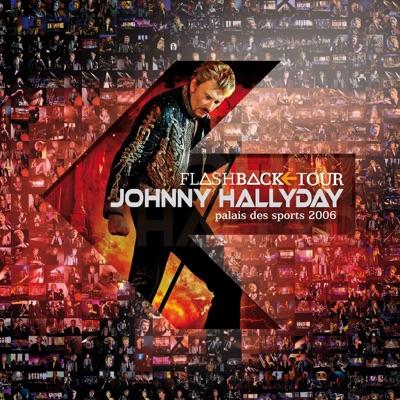 Flashback Tour (Live au Palais des Sports 2006) [Deluxe Version] - Johnny Hallyday