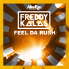 Freddy Kalas - Feel da Rush artwork