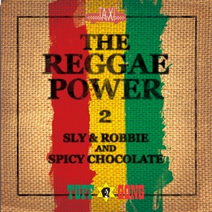 Sly & Robbie & SPICY CHOCOLATE - Life feat. Skip Marley