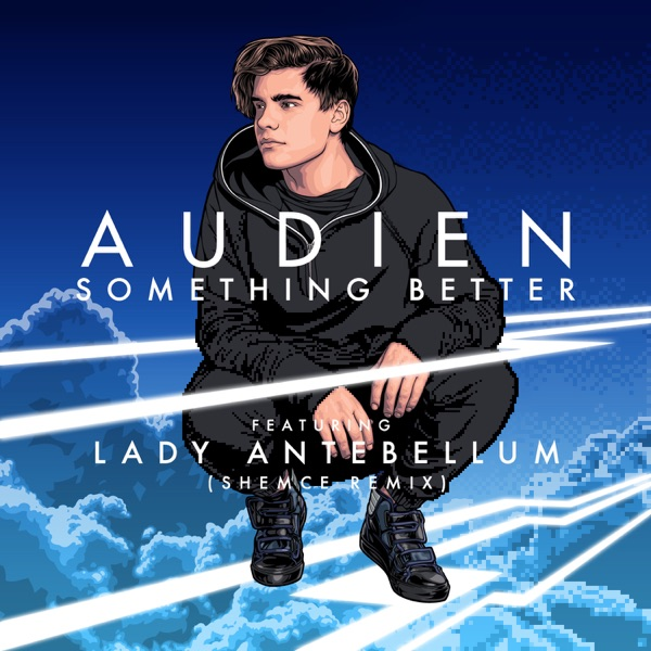 Something Better (feat. Lady Antebellum) [Shemce Remix] - Single