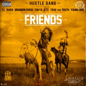 Friends (feat. T.I., Rara, Brandon Rossi, Tokyo Jetz, Trae tha Truth & Young Dro) - Single Mp3 Download