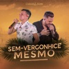 Sem-Vergonhice Mesmo - Single