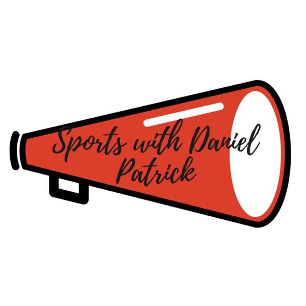 Sports with Daniel Patrick