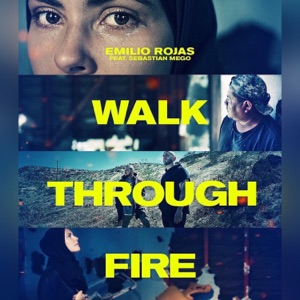 Walk Through Fire (feat. Sebastian Mego) - Single Mp3 Download