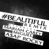 #Beautiful (Remix) [feat. Miguel & A$AP Rocky] - Single, Mariah Carey