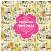 Fantômas - 04/07/05 - Thursday (No Housework Day)