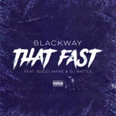 That Fast (feat. Gucci Mane & DJ Battle) - Single