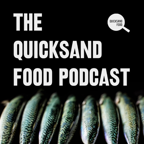 The Quicksand Food Podcast