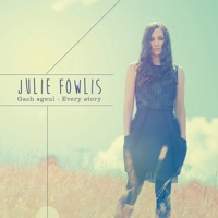 Gach Sgeul / Every Story by Julie Fowlis on Apple Music