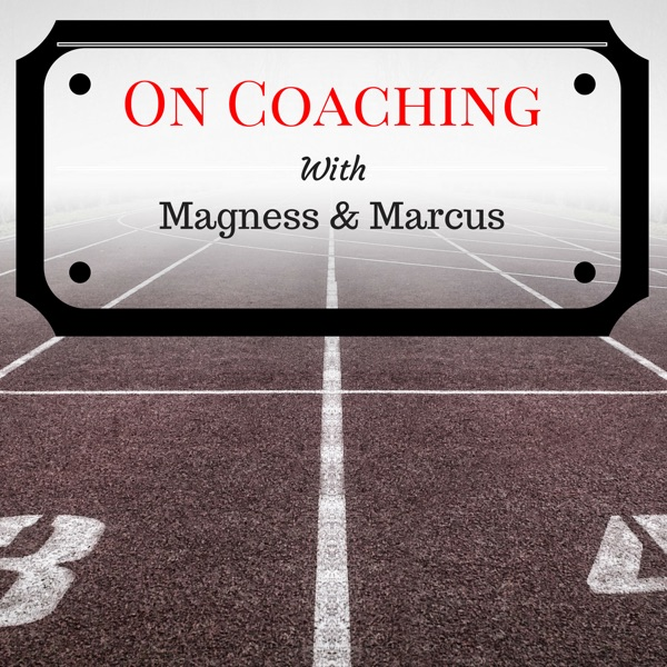 Magness & Marcus on Coaching
