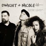 Dwight & Nicole - Electric Lights