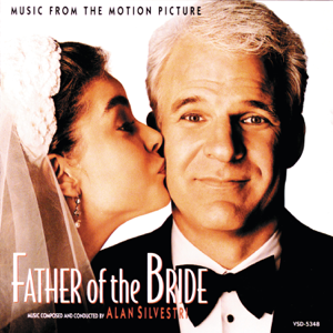 Alan Silvestri - Father of the Bride (Music from the Motion Picture)