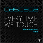 Everytime We Touch (Fallen Superhero Remix) - Single