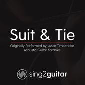 Suit & Tie (Originally Performed by Justin Timberlake) [Acoustic Guitar Karaoke]