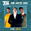 TIL - Me Hate You (feat. Sinaa) Grafik