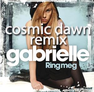 Gabrielle - Ring Meg (Cosmic Dawn Remix)