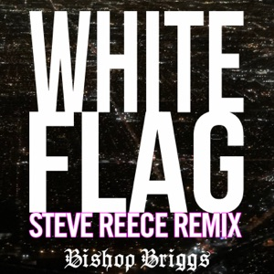 White Flag (Steve Reece Remix) - Single Mp3 Download