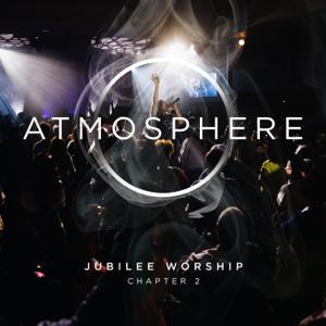 Jubilee Worship - Atmosphere Chapter 2
