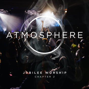 Jubilee Worship Atmosphere Chapter 2 music review