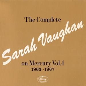 The Complete Sarah Vaughan On Mercury Vol. 4 - 1963-1967