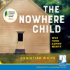 The Nowhere Child (Unabridged) - Christian White