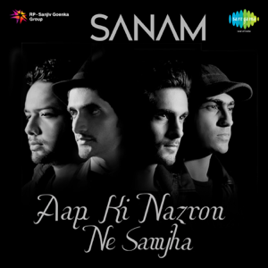 SANAM - Aap Ki Nazron Ne Samjha