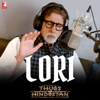 Lori From Thugs of Hindostan - Amitabh Bachchan & Ajay-Atul mp3