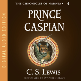 Prince Caspian: The Chronicles of Narnia (Unabridged) audiobook