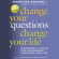 Marilee Adams & Marshall Goldsmith - Change Your Questions, Change Your Life: 12 Powerful Tools for Leadership, Coaching, and Life