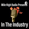 Mile High Radio Presents: In The Industry