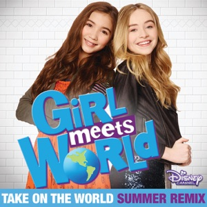 Rowan Blanchard & Sabrina Carpenter - Take on the World (Summer Remix)